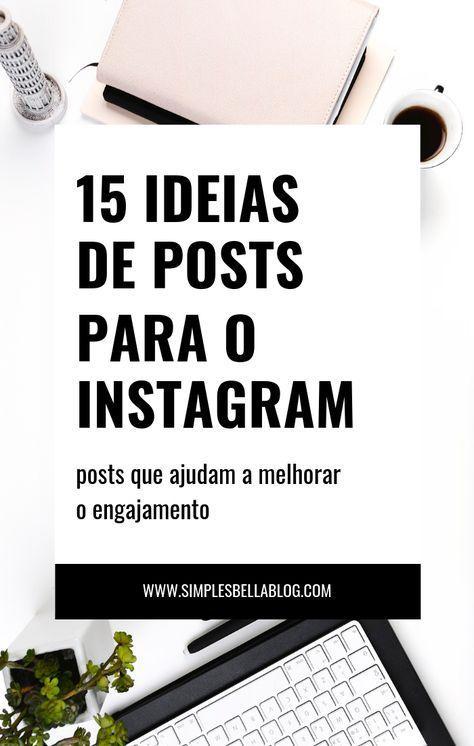 15 Ideias De Posts Para O Instagram Dicas De Blog Post Para