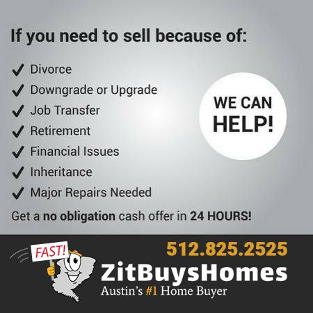 Zit Buys Homes Is The 1 Trusted Home Buyer In Austin Tx We Buy Houses In Austin In Any Condition Call 512 82 We Buy Houses Sell My House