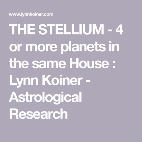 THE STELLIUM - 4 or more planets in the same House : Lynn Koiner - Astrological Research