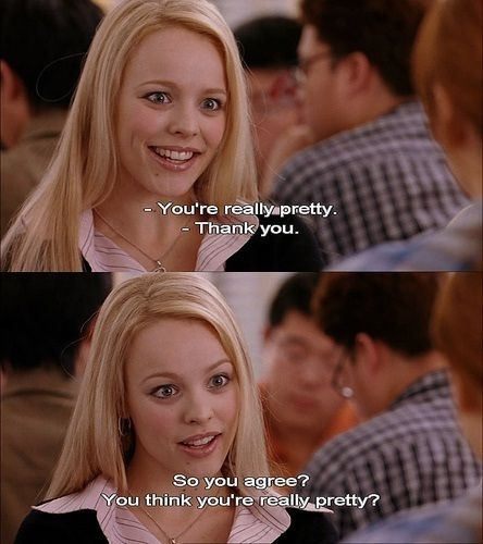 This line plays in my head EVERY single time someone tells me I'm attractive.