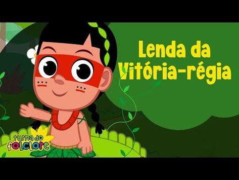 Lenda Da Vitoria Regia Turma Do Folclore Youtube Com Imagens
