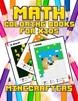 Pdf Download Math Coloring Books For Kids Coloring Book For Minecrafters The Best Relaxing Color By Number Kids Coloring Books Coloring Books Math Coloring