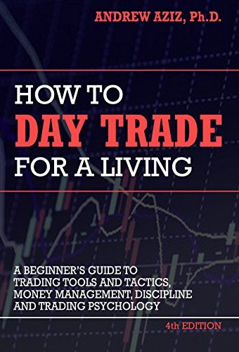 How To Day Trade For A Living Tools Tactics Money Management