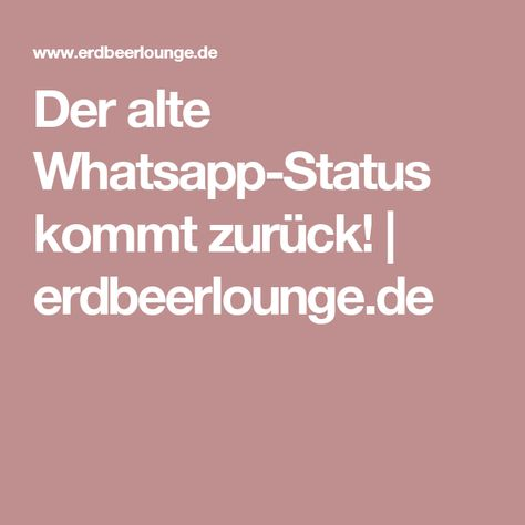 Der Alte Whatsapp Status Kommt Zurück All Days Are My