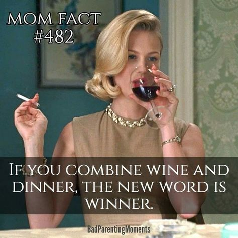 LOL so funny! Mom fact, combine wine with dinner and you have WINNER petty meme Wine Jokes, Wine Meme, Wine Funnies, Funny Wine, Funny Parenting Memes, Bad Parenting, Parenting Quotes, Peaceful Parenting, Parenting Ideas