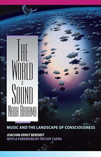 The World Is Sound Nada Brahma Music And The Landscape Of Consciousness By Joachim Ernst Berendt Nada Brahma Spiritual Experience Landscape