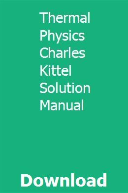 Thermal Physics Charles Kittel Solution Manual Algorithm Design Repair Manuals Algorithm