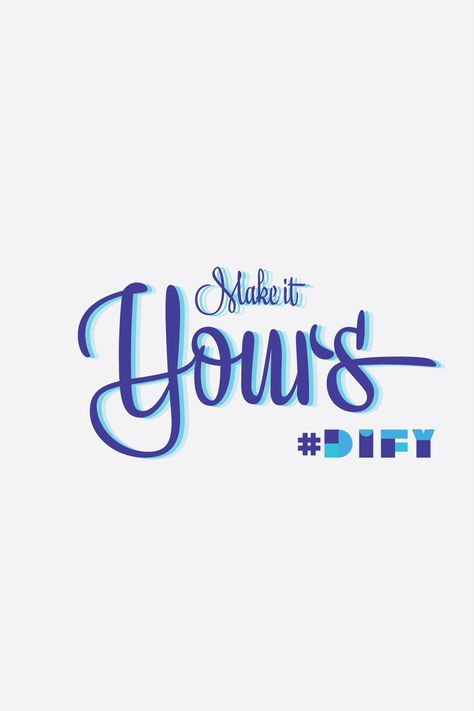 Don't just do it, do it for yourself! Shop Lowe's for all your DIFY project needs.