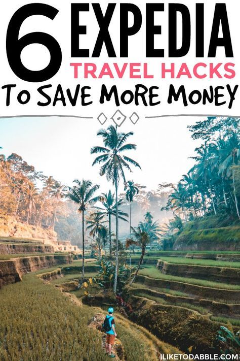 Expedia Travel Hacks To Save More Money - I Like To Dabble