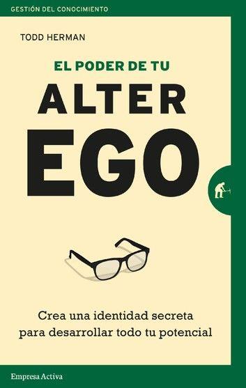 El Poder De Tu Alter Ego Ebook By Todd Herman Rakuten Kobo Gestión Del Conocimiento Alter Ego Ego