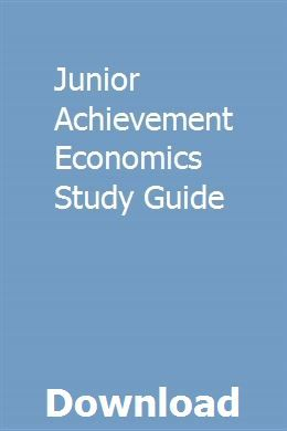 Junior Achievement Economics Study Guide Study Guide Guided