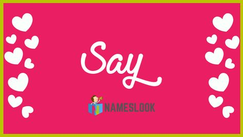 #Say Meaning - Lincolns wetlands . Read interesting details about the name Say 👇👇👇  . #SayItLikeNirmalaTai #NameMeaning 📛 #MeaningOfMyName ✍️ #NamesLook 📣