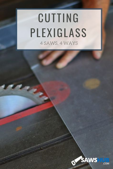 We share how to cut plexiglass with a jigsaw, table saw, bandsaw, and hacksaw. Learn the exact process for cutting plexi without breaking it. #sawshub #plexiglass #jigsaw #tablesaw #bandsaw #DIY