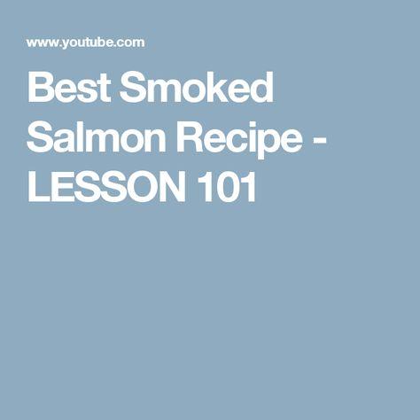 Best Smoked Salmon Recipe - LESSON 101