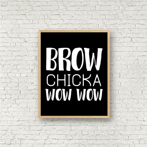 Brow Chicka Wow Wow Printable Wall Art // Black and White Eyebrow Print // Makeup Funny Quote Vanity Decor // Instant Digital Sign // Brows - Beauty