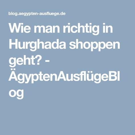 Wie man richtig in Hurghada shoppen geht