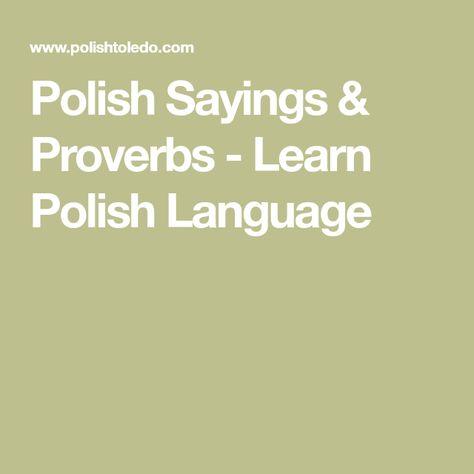 Polish Sayings Proverbs Learn Polish Language Learn
