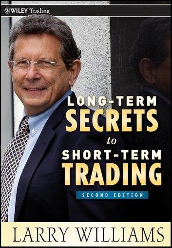Long Term Secrets To Short Term Trading The Secret Trading