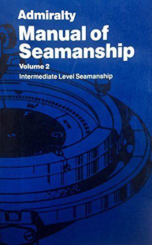 Admiralty Manual Of Seamanship V 2 By Navy Dept Tso Isbn 10 0117723452 Isbn 13 011772345 Transportation Technology Book Summaries Book Recommendations