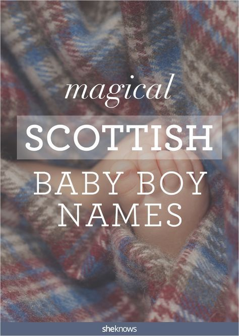These Boy Names From Scotland Will Make You Want To Stock Up On