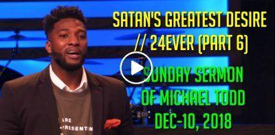 Michael Todd - Sunday Sermon (December-10, 2018) Satan's
