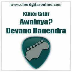 Chord Gitar Online Kunci Gitar Awalnya Devano Danendra Chord
