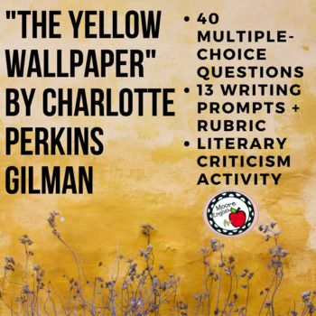 The Yellow Wallpaper By Charlotte Perkins Gilman Is A Classic Piece Of American Literature This Text Is A Teaching Literature Writing Prompts Writing Rubric