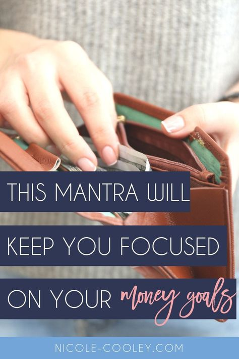 This mantra will keep you focused on your money goals. Inspirational money mindset quote. Budgeting tips for beginners. How to save money with decreasing your expenses. #moneymindset #budgetingtips
