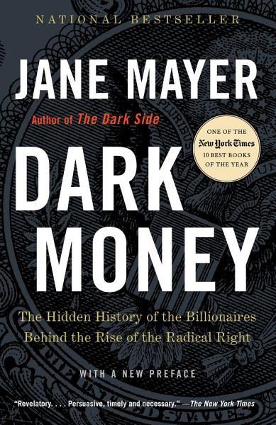 Jane Mayer Dark Money Ebook Download Ebook Pdf Download Epub Audiobook Title Dark Money Author Jane Mayer La Money Book Jane Mayer Political Books