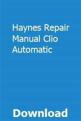 Haynes Repair Manual Clio Automatic Chilton Repair Manual Repair Manuals Clio