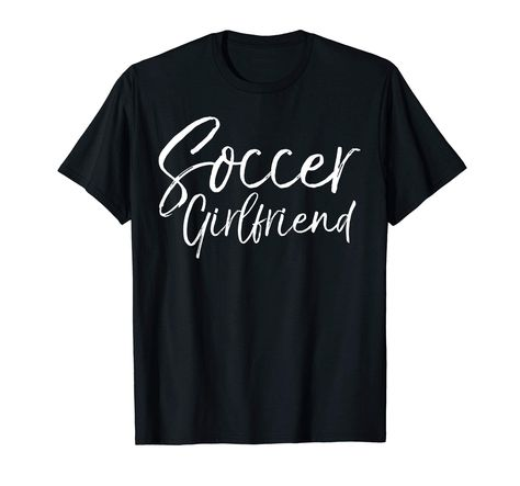 Cute Soccer Gift from Boyfriend Fun Quote Soccer Girlfriend T-Shirt - intecca.com  #Boyfriend #Cute #Fun #gift #GIRLFRIEND #inteccacom #Quote #Soccer #TShirt