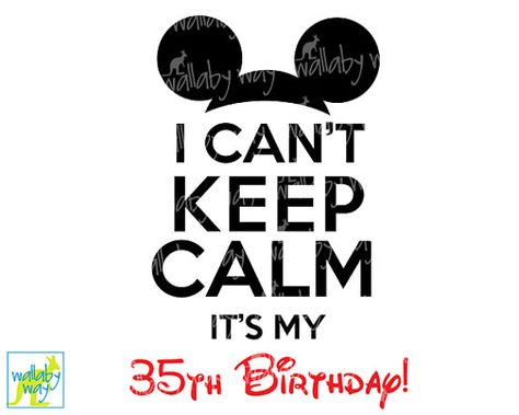 I Cant Keep Calm Its My Birthday Printable Iron On Transfer Or Use