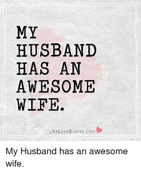 MY HUSBAND HAS AN AWESOME WIFE Like Love Quotescom My