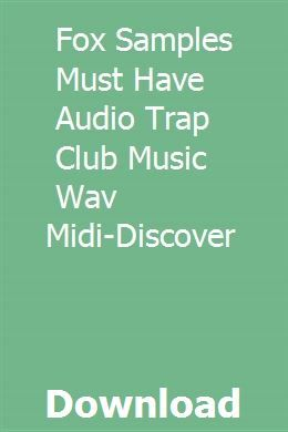 Fox Samples Must Have Audio Trap Club Music Wav Midi-Discover