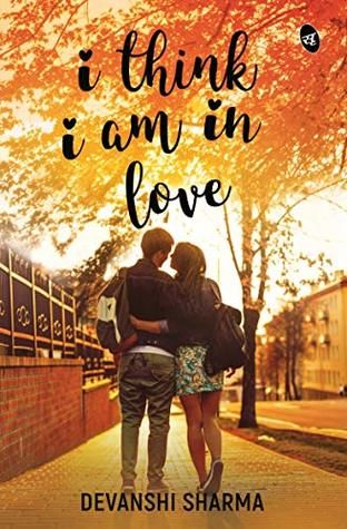 I Think I Am In Love By Devanshi Sharma Reading Romance