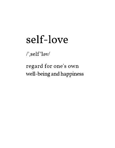 Self-love the most important love.