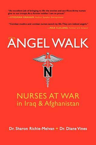 Pdf Download Angel Walk Nurses At War In Iraq And Afghanistan Books Army Nurse Iraq Nurse