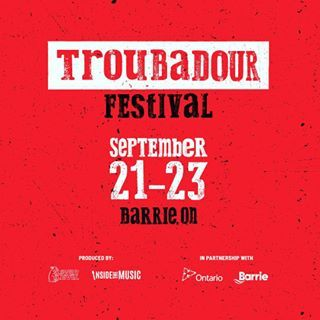 Got Tix Get Yours Now For The Troubadourfestival Coming To Barrie This Friday To Sunday September 21 23 Www Troubadourfes September 21 You Got This Barrie
