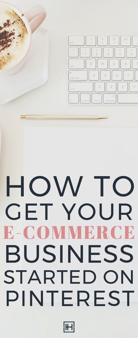 How to Get Your E-Commerce Business Started on Pinterest - InHouss