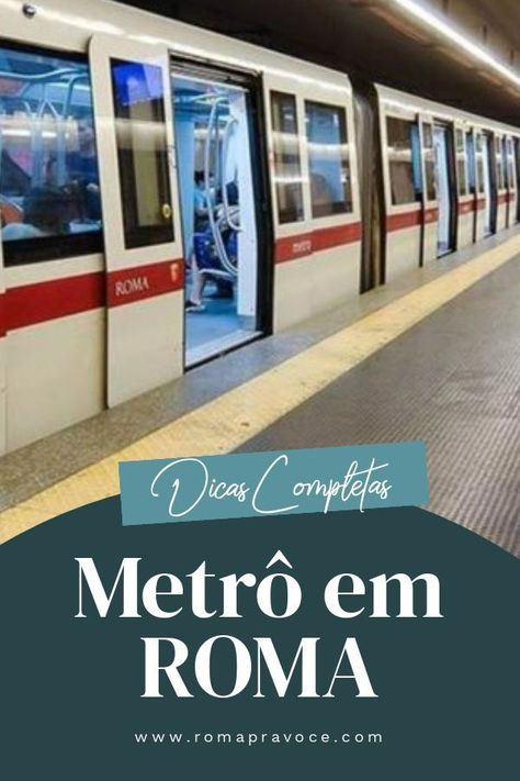 Todas as dicas para pegar o metrô em #Roma: bilhetes e estações perto das atrações turísticas.  #transporte #viagemaitalia #europa #mochilao #passeturistico