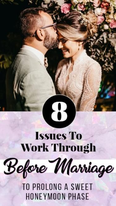8 Issues To Work Through Before Marriage