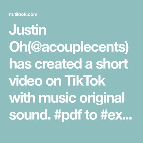 Justin Oh Acouplecents Has Created A Short Video On Tiktok With Music Original Sound Pdf To Excel Tip Tiktok The Originals Rare Videos Learning Languages