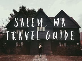 The Best Salem Massachusetts Travel Guide From A New Orleanian S
