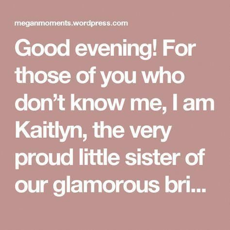 Good Evening For Those Of You Who Don T Know Me I Am Kaitlyn The Very Proud Little Sister O Wedding Speech Sister Wedding Speeches Best Man Wedding Speeches