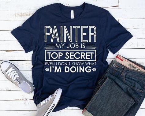 Funny Painter Shirt / Top Secret Painter Tee / Painter Gift Men Women / Painter Quotes / Painter TShirt -  - #funny #gift #men #Painter #quotes #secret #Shirt #Tee #Top #TShirt #Women