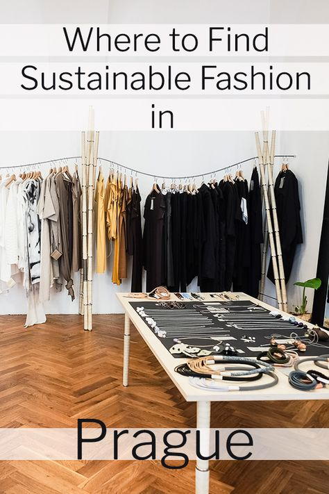 7 Eco Friendly Fashion And Beauty Stores In Prague Sustainable Fashion Eco Friendly Fashion Prague
