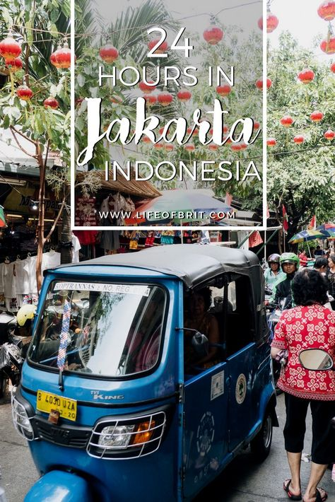 24 Hours in Jakarta, a guide at lifeofbrit.com
