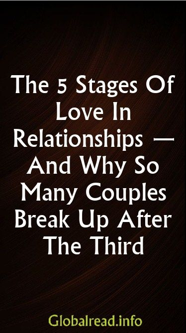 The 5 Stages Of Love In Relationships — And Why So Many Couples