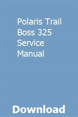 Polaris Trail Boss 325 Service Manual Owners Manuals Repair Manuals Dodge Magnum