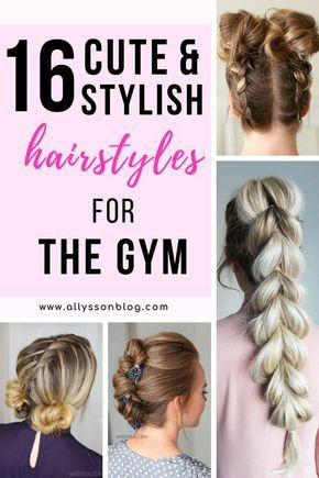 16 Cute Stylish Hairstyles For The Gym Tutorials Cute Gym Hairstyles Stylish Tutorials Gym Hairstyles Stylish Hair Hair Styles